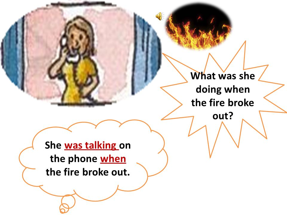 What was she doing when the fire broke out