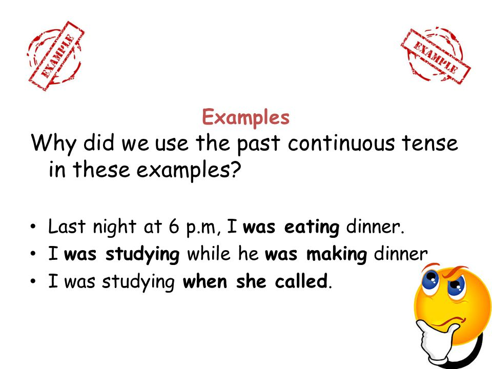 Why did we use the past continuous tense in these examples