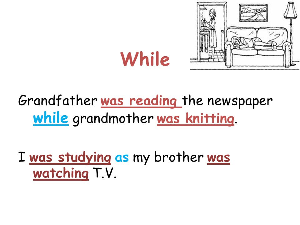 While Grandfather was reading the newspaper while grandmother was knitting.