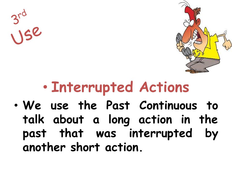 Interrupted Actions 3rd Use