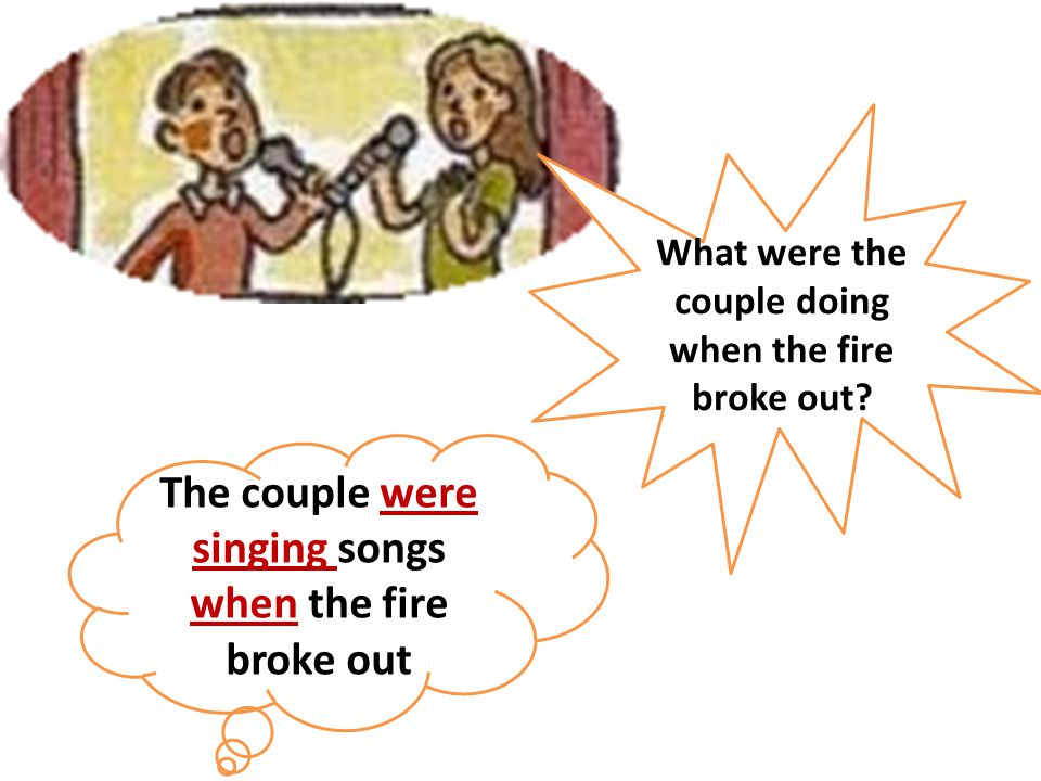 The couple were singing songs when the fire broke out