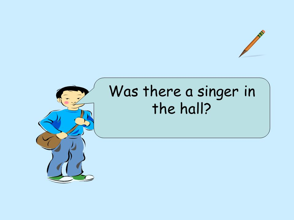 Was there a singer in the hall
