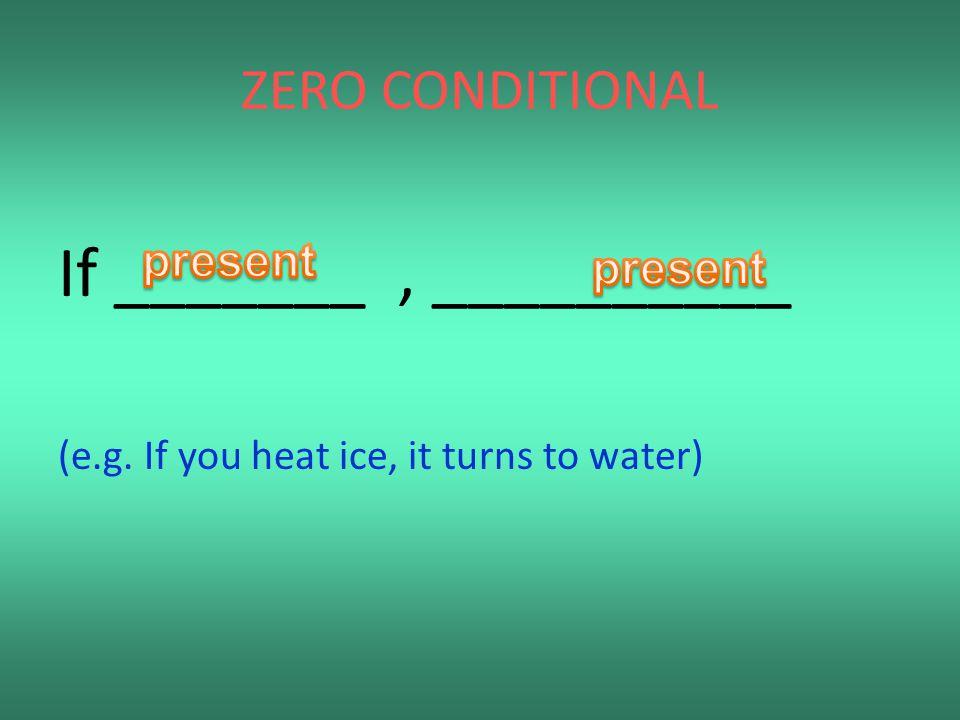 If _______ , __________ ZERO CONDITIONAL present present