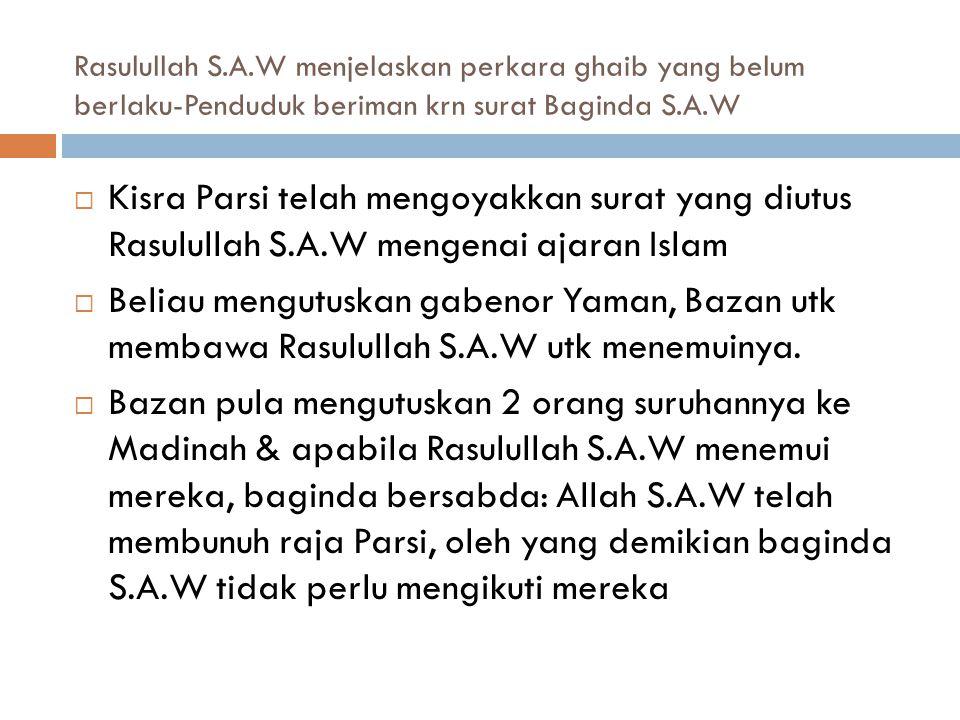 Rasulullah S.A.W menjelaskan perkara ghaib yang belum berlaku-Penduduk beriman krn surat Baginda S.A.W