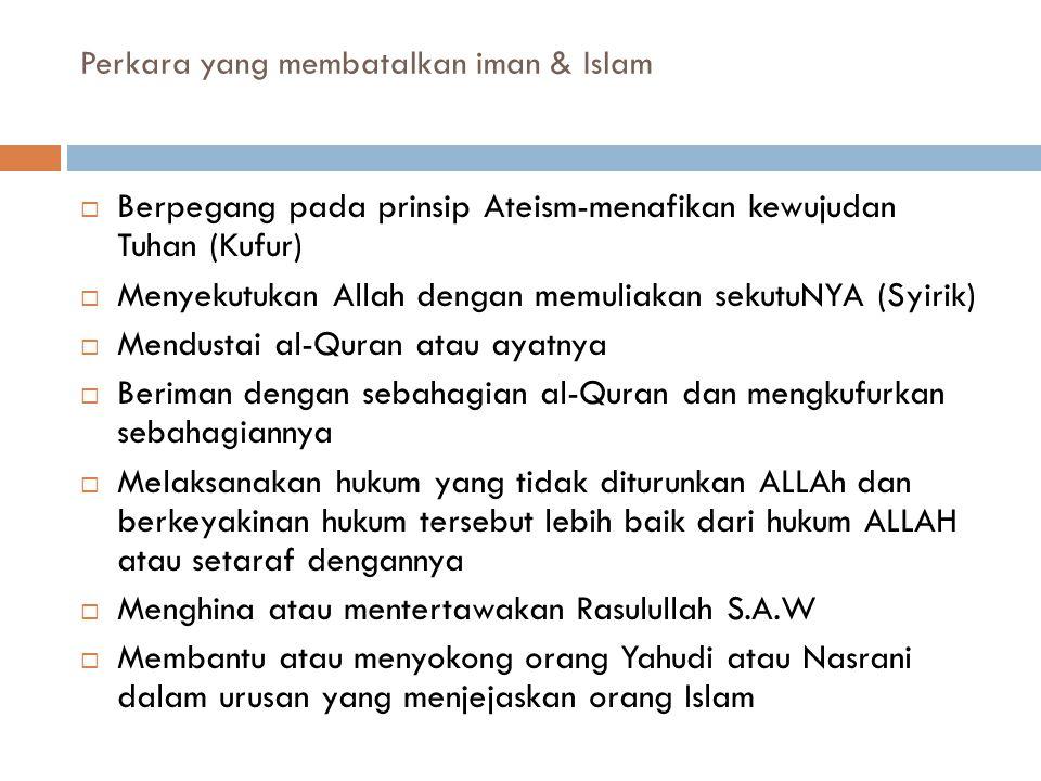 Perkara yang membatalkan iman & Islam