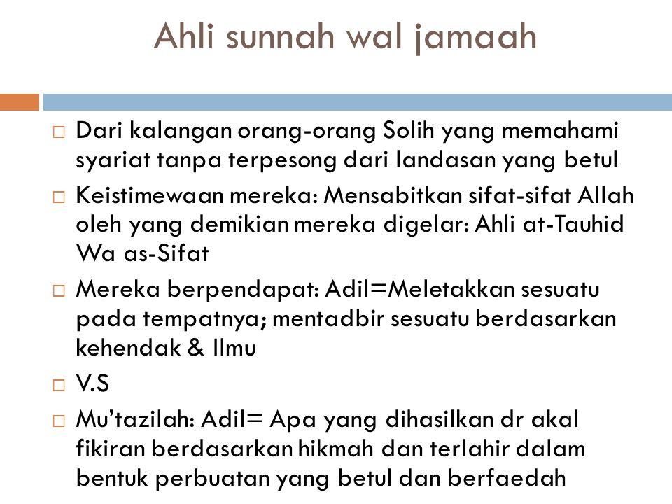 Ahli sunnah wal jamaah Dari kalangan orang-orang Solih yang memahami syariat tanpa terpesong dari landasan yang betul.