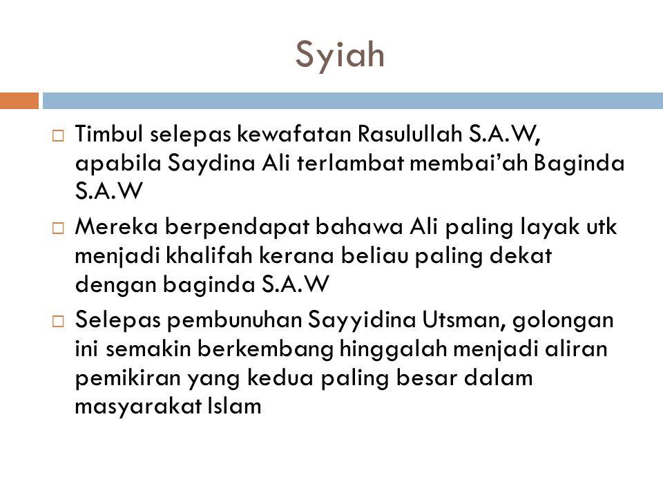 Syiah Timbul selepas kewafatan Rasulullah S.A.W, apabila Saydina Ali terlambat membai'ah Baginda S.A.W.