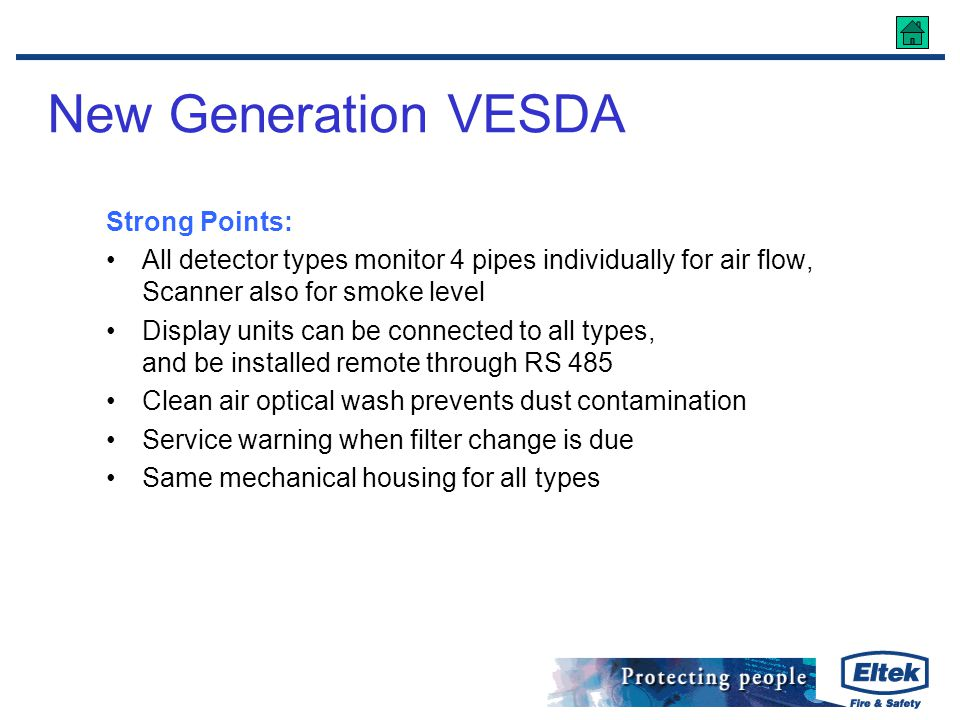 New Generation VESDA Strong Points: