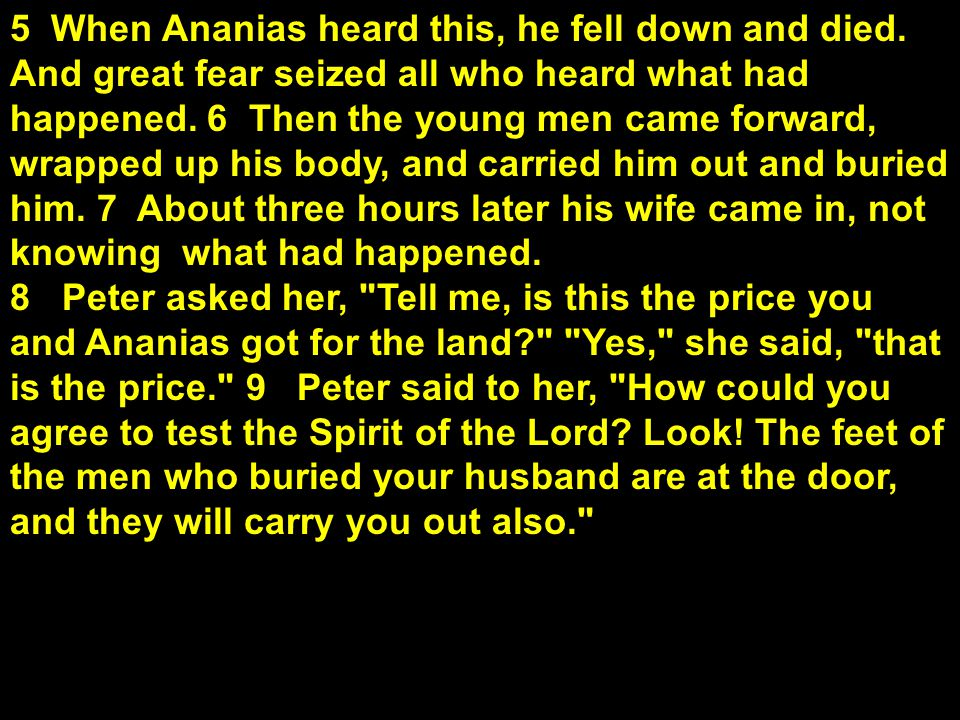 5 When Ananias heard this, he fell down and died
