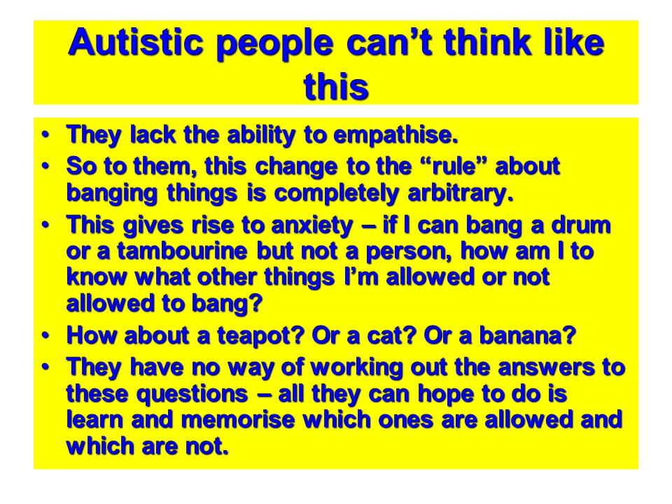 Autistic people can't think like this