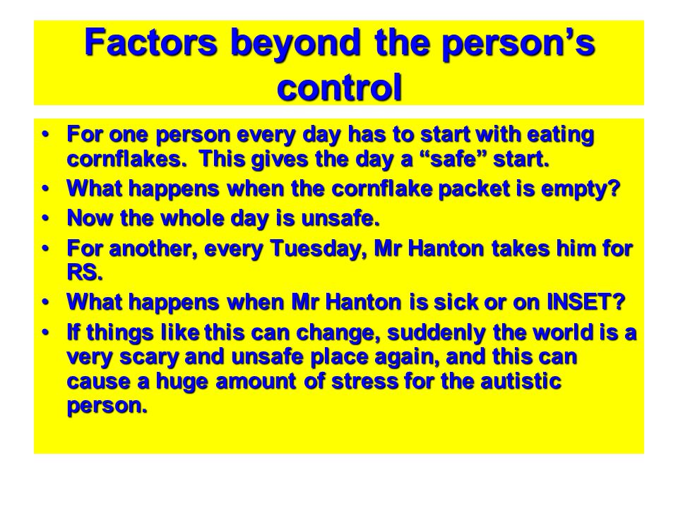 Factors beyond the person's control