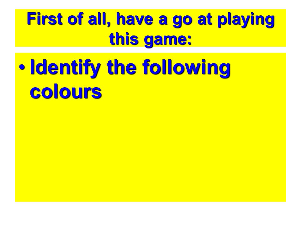 First of all, have a go at playing this game: