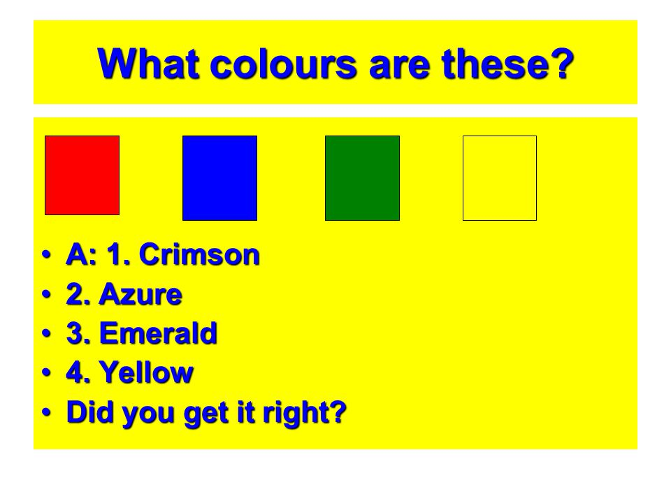 What colours are these A: 1. Crimson 2. Azure 3. Emerald 4. Yellow
