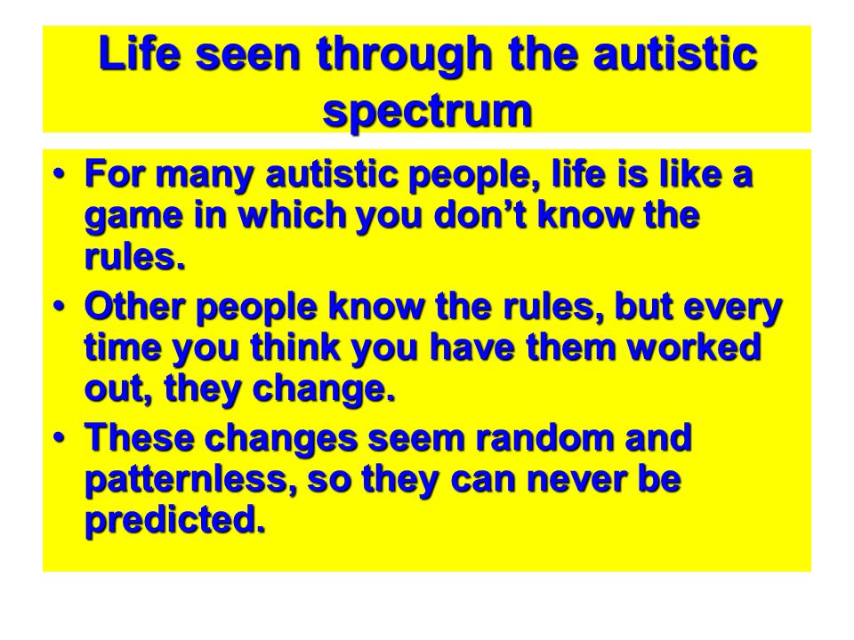 Life seen through the autistic spectrum