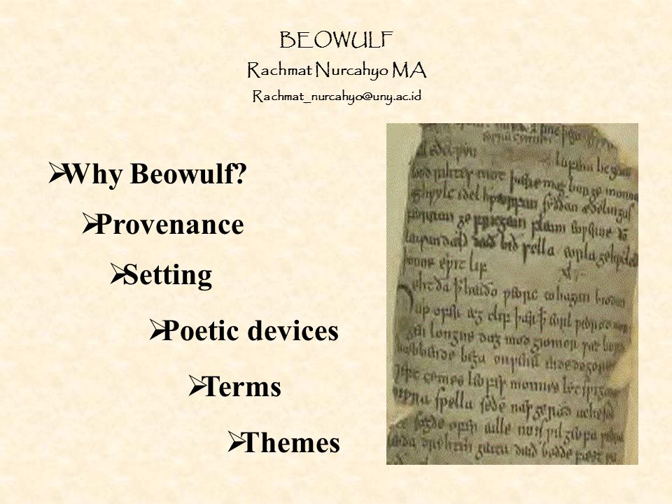 Why Beowulf Provenance Setting Poetic devices Terms Themes BEOWULF