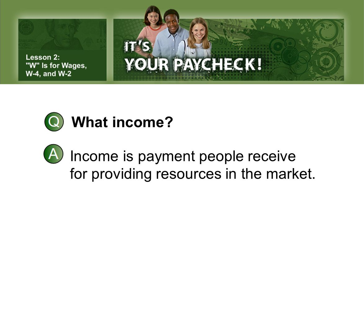 What income Income is payment people receive for providing resources in the market.