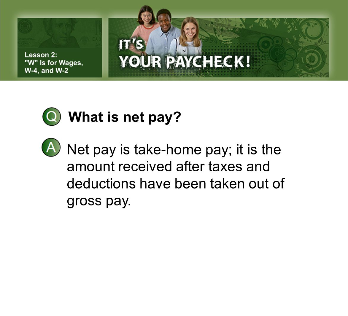 What is net pay. Net pay is take-home pay; it is the.