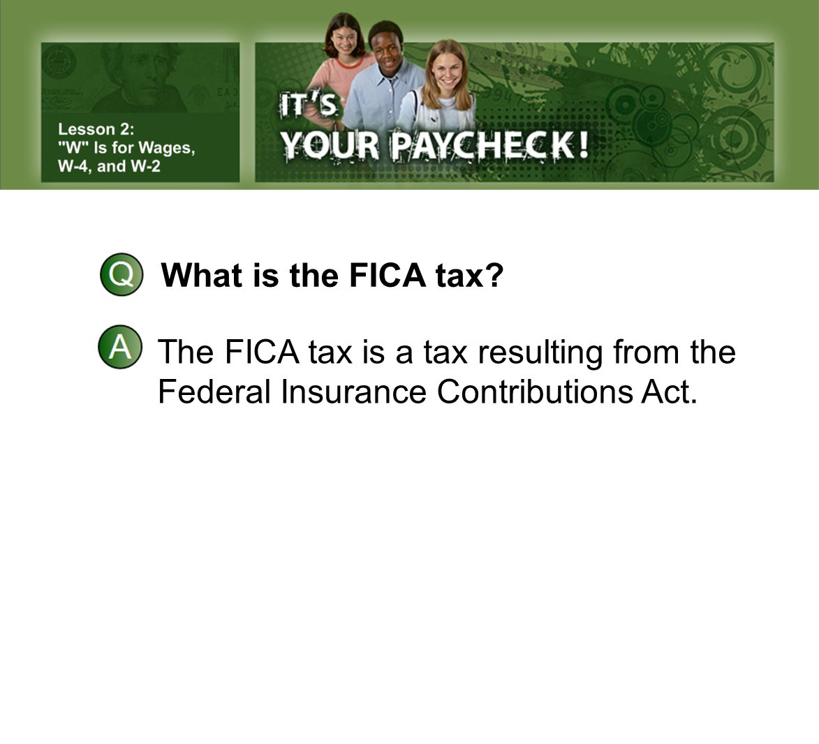 What is the FICA tax The FICA tax is a tax resulting from the Federal Insurance Contributions Act.
