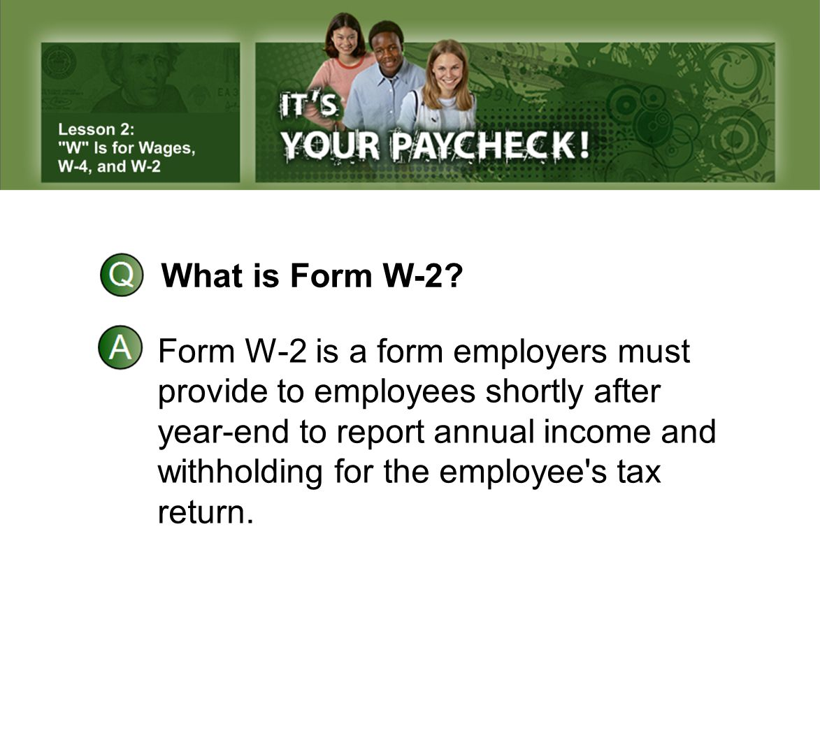 What is Form W-2 Form W-2 is a form employers must. provide to employees shortly after year-end to report annual income and.