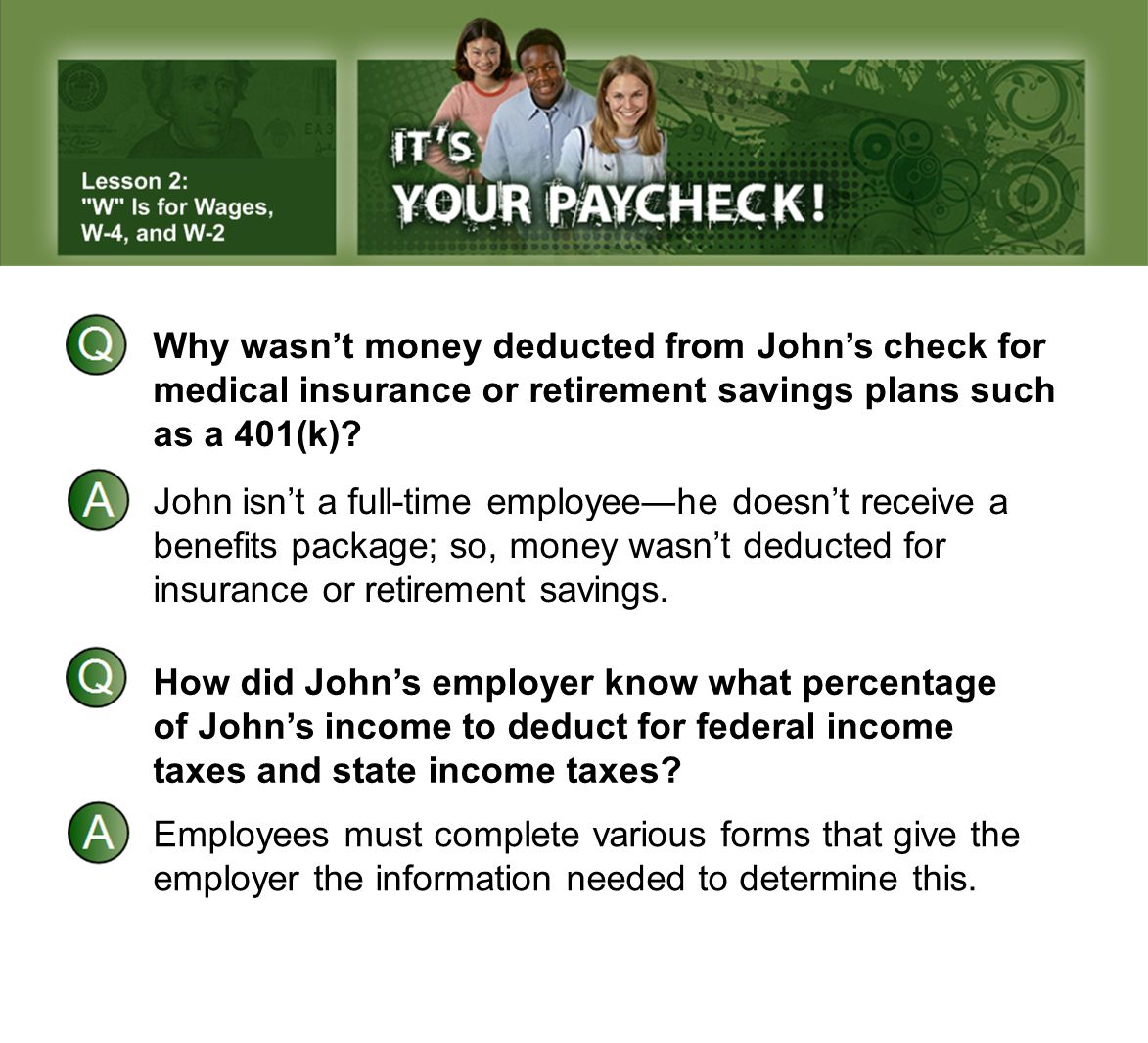 Why wasn't money deducted from John's check for medical insurance or retirement savings plans such