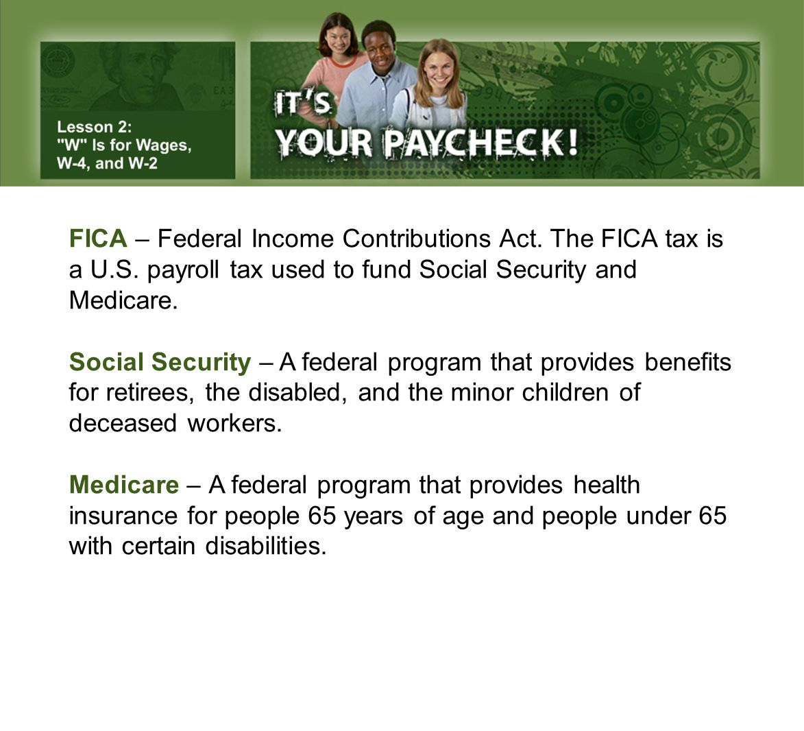 FICA – Federal Income Contributions Act. The FICA tax is a U. S