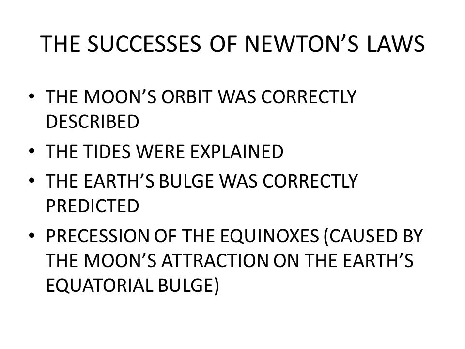 THE SUCCESSES OF NEWTON'S LAWS