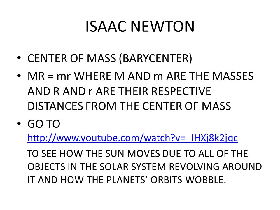 ISAAC NEWTON CENTER OF MASS (BARYCENTER)