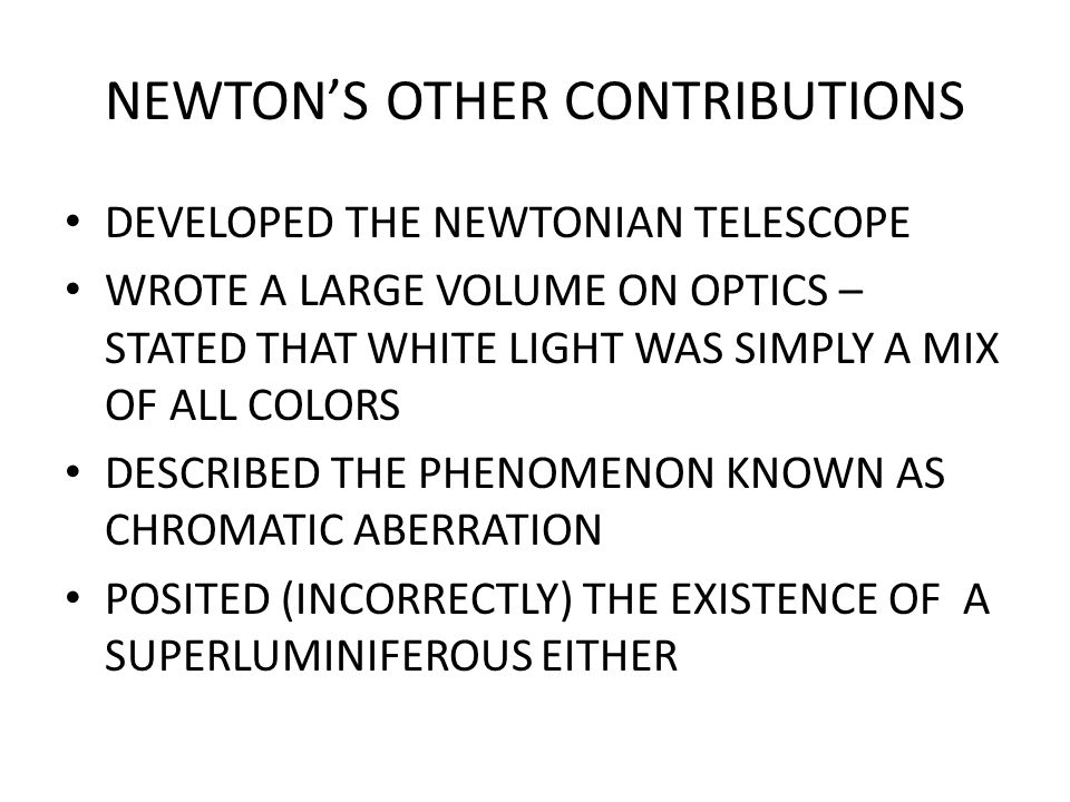 NEWTON'S OTHER CONTRIBUTIONS