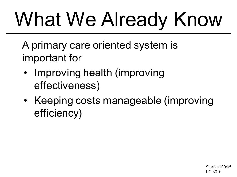 What We Already Know A primary care oriented system is important for