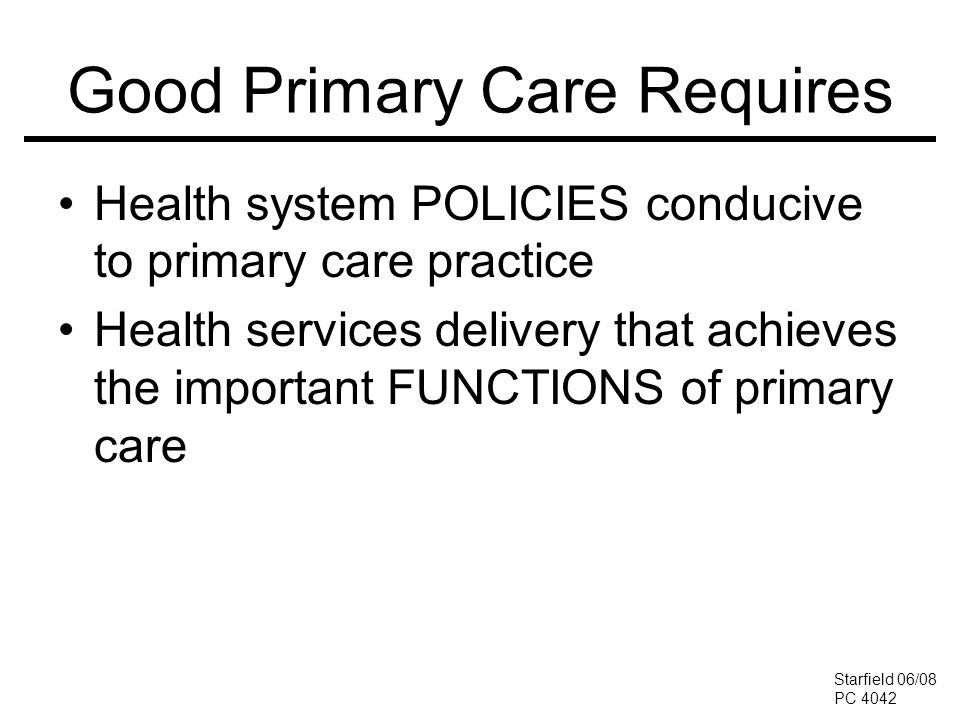 Good Primary Care Requires