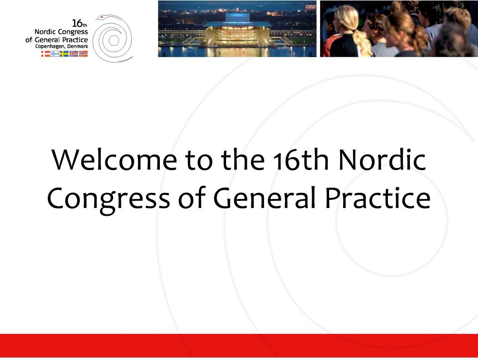 Welcome to the 16th Nordic Congress of General Practice