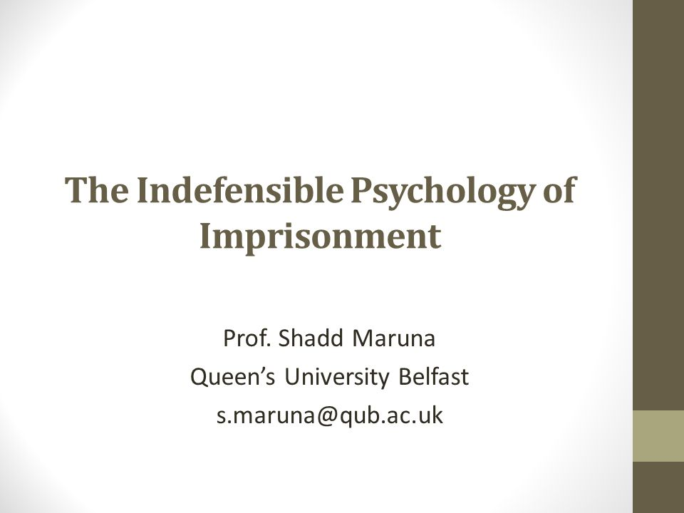 The Indefensible Psychology of Imprisonment