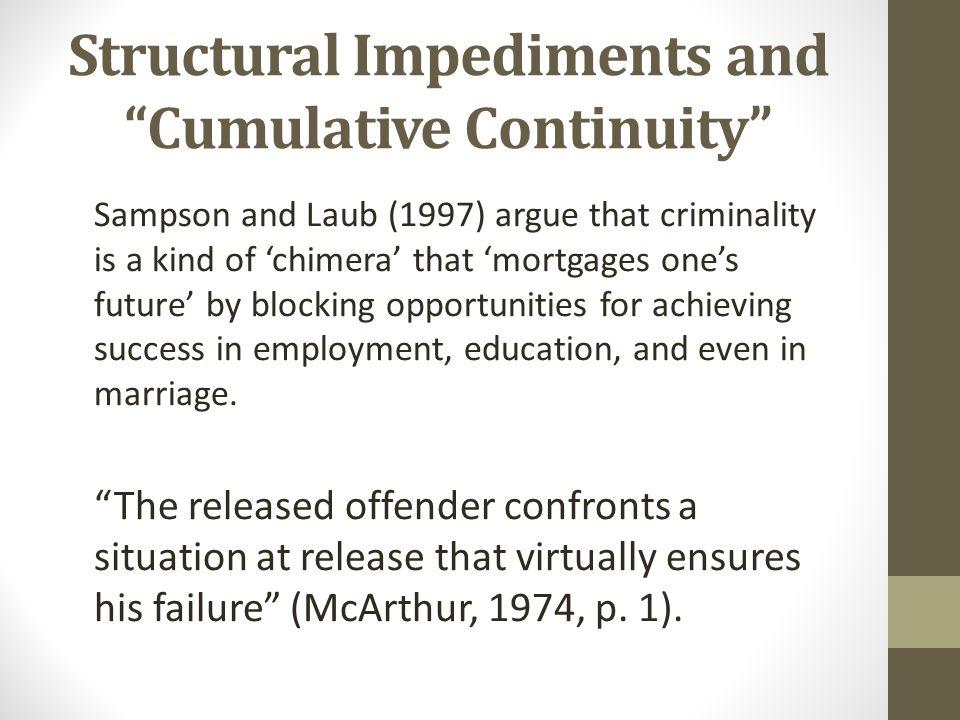 Structural Impediments and Cumulative Continuity