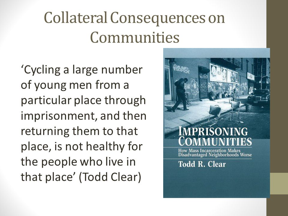Collateral Consequences on Communities