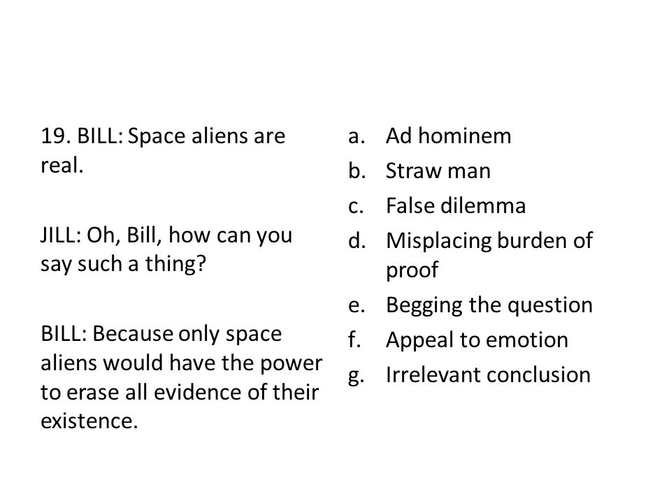 19. BILL: Space aliens are real