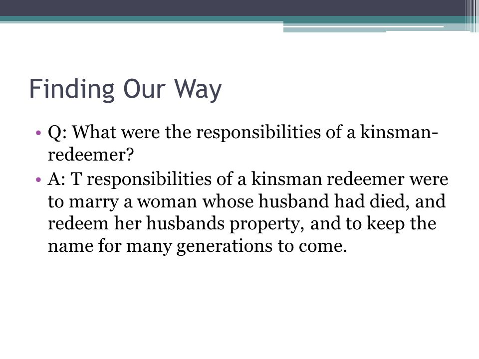 Finding Our Way Q: What were the responsibilities of a kinsman- redeemer