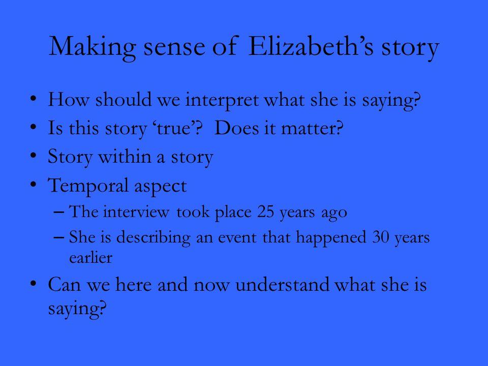 Making sense of Elizabeth's story
