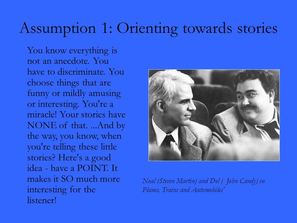 Assumption 1: Orienting towards stories