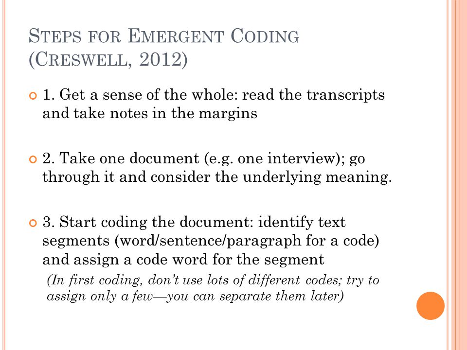 Steps for Emergent Coding (Creswell, 2012)