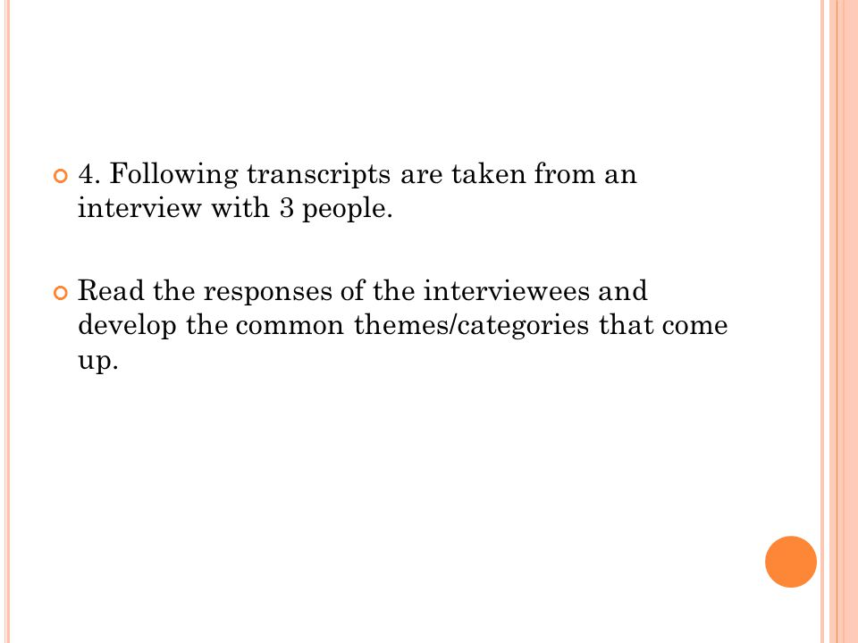 4. Following transcripts are taken from an interview with 3 people.