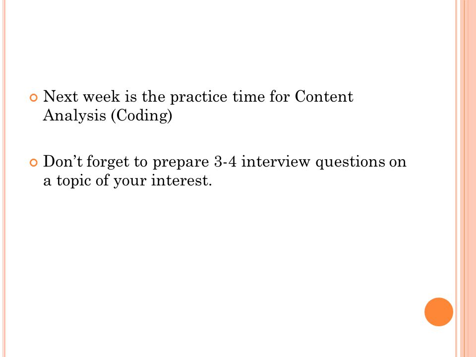 Next week is the practice time for Content Analysis (Coding)