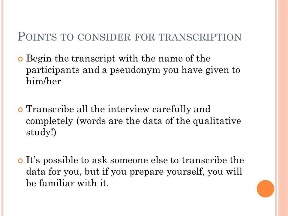 Points to consider for transcription