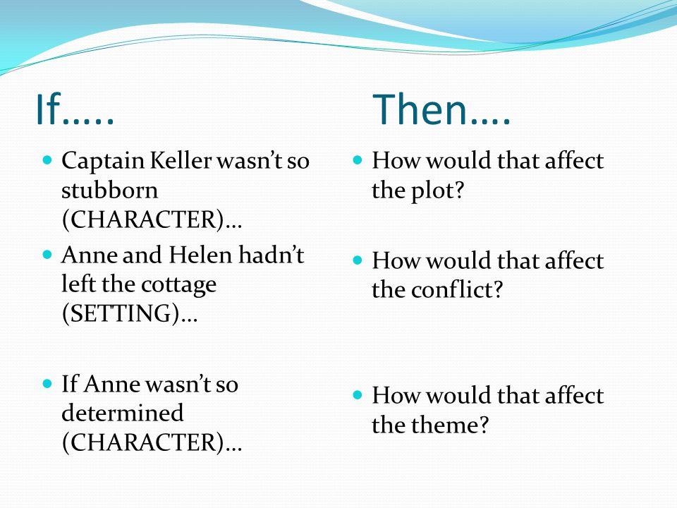 If….. Then…. Captain Keller wasn't so stubborn (CHARACTER)…
