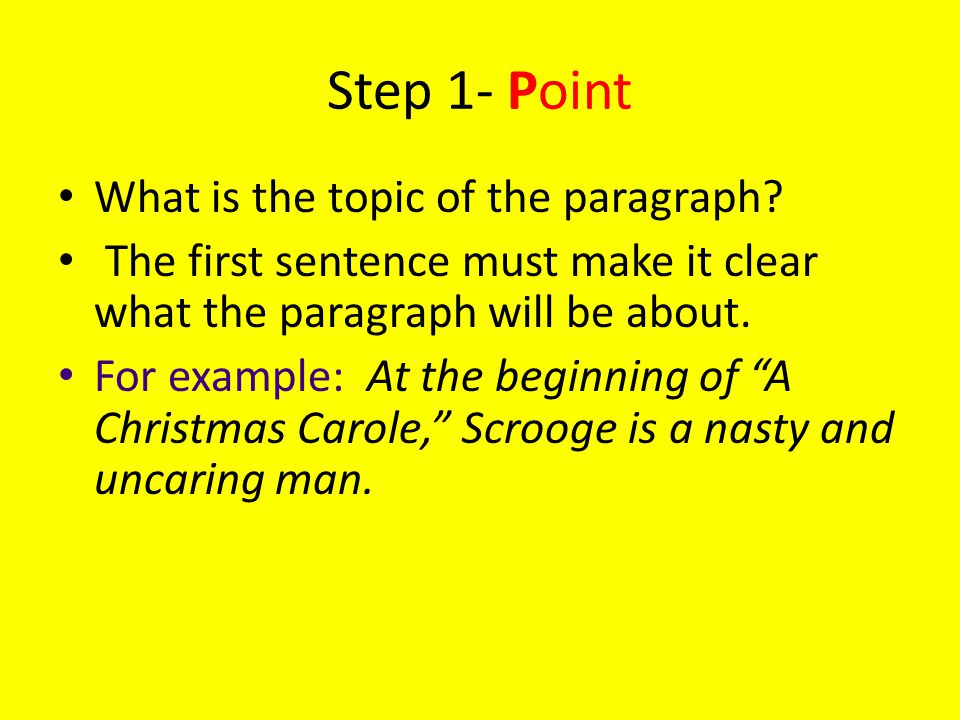 Step 1- Point What is the topic of the paragraph