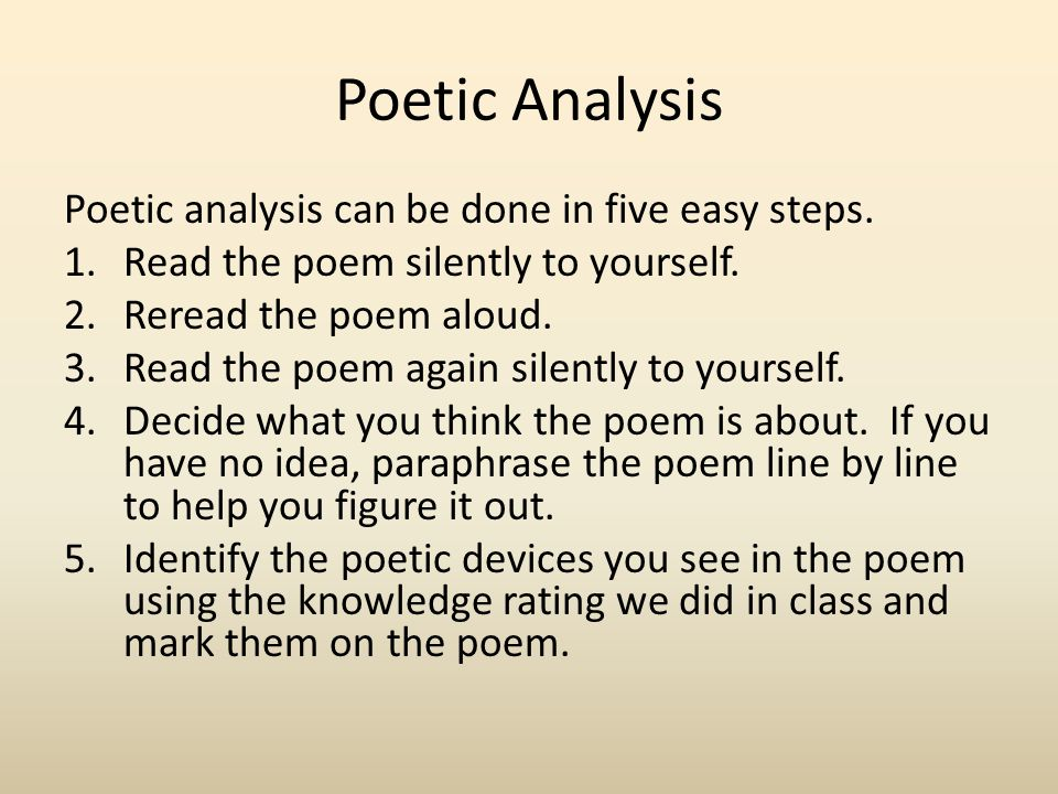 Poetic Analysis Poetic analysis can be done in five easy steps.