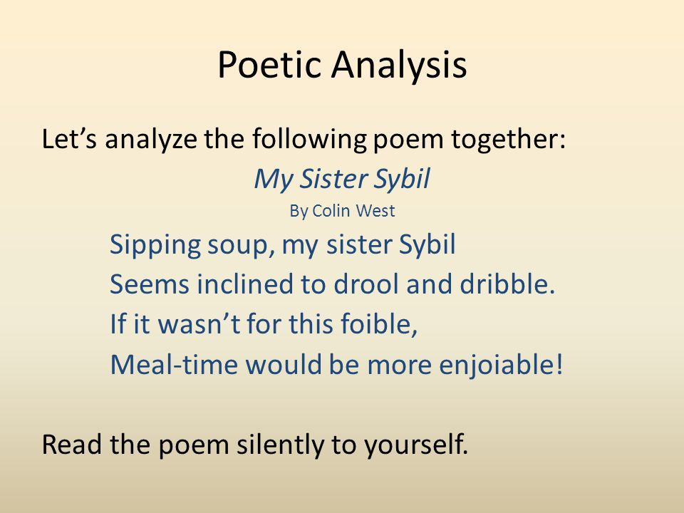 Poetic Analysis Let's analyze the following poem together: