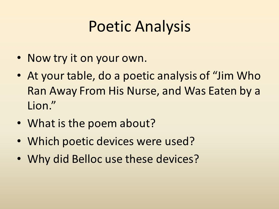 Poetic Analysis Now try it on your own.
