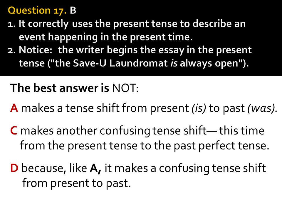 A makes a tense shift from present (is) to past (was).