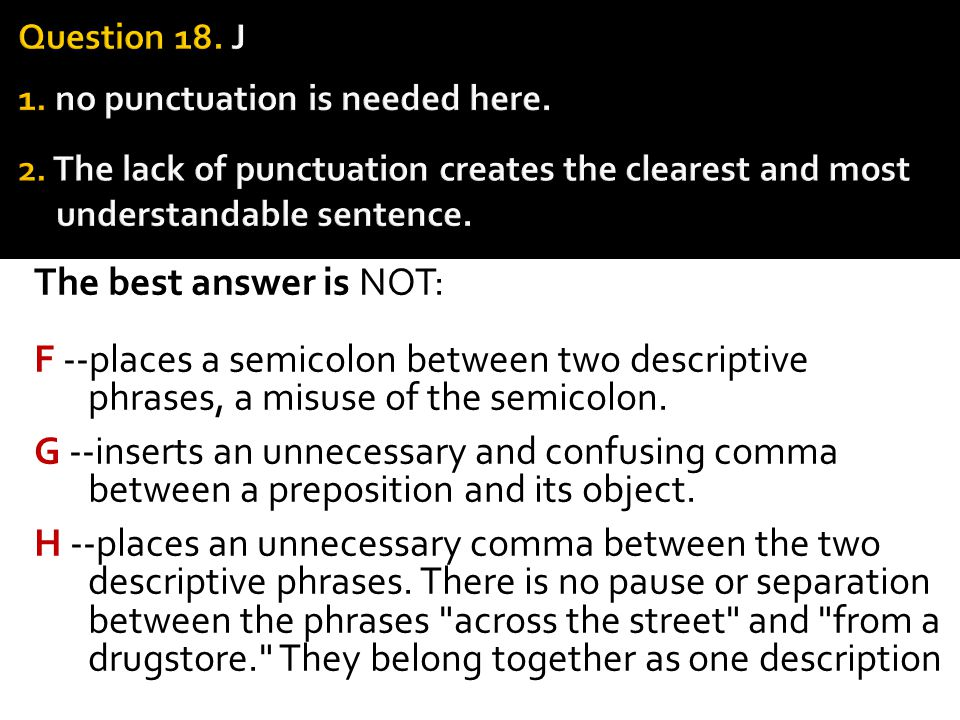 Question 18. J 1. no punctuation is needed here. 2