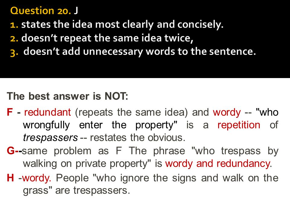 Question 20. J 1. states the idea most clearly and concisely. 2